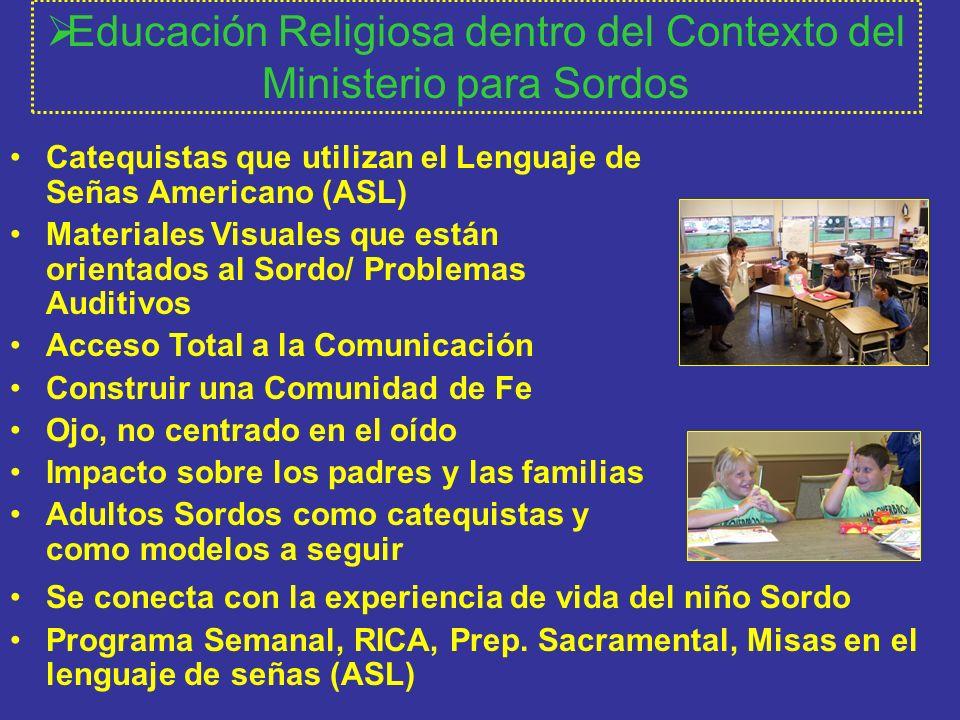 Educación Religiosa dentro del Contexto del Ministerio para Sordos Catequistas que utilizan el Lenguaje de Señas Americano (ASL) Materiales Visuales q
