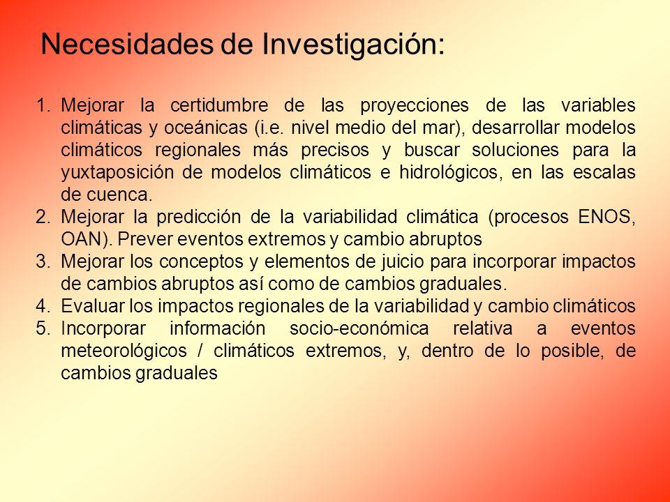Necesidades de Investigación: 1.Mejorar la certidumbre de las proyecciones de las variables climáticas y oceánicas (i.e.