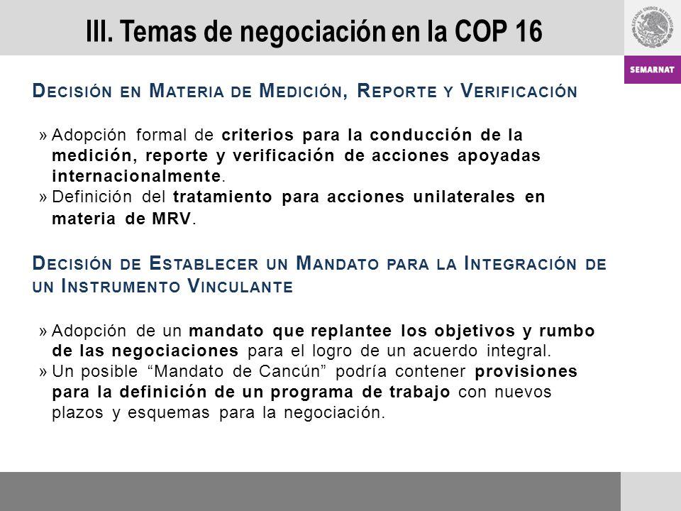 D ECISIÓN EN M ATERIA DE M EDICIÓN, R EPORTE Y V ERIFICACIÓN »Adopción formal de criterios para la conducción de la medición, reporte y verificación de acciones apoyadas internacionalmente.