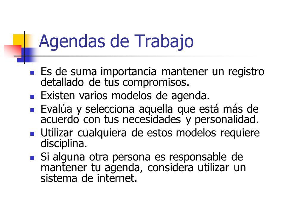 Agendas de Trabajo Es de suma importancia mantener un registro detallado de tus compromisos. Existen varios modelos de agenda. Evalúa y selecciona aqu