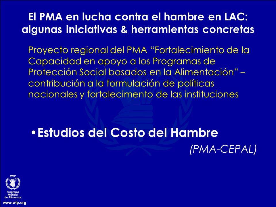 www.wfp.org Estudios del Costo del Hambre (PMA-CEPAL) El PMA en lucha contra el hambre en LAC: algunas iniciativas & herramientas concretas Proyecto r