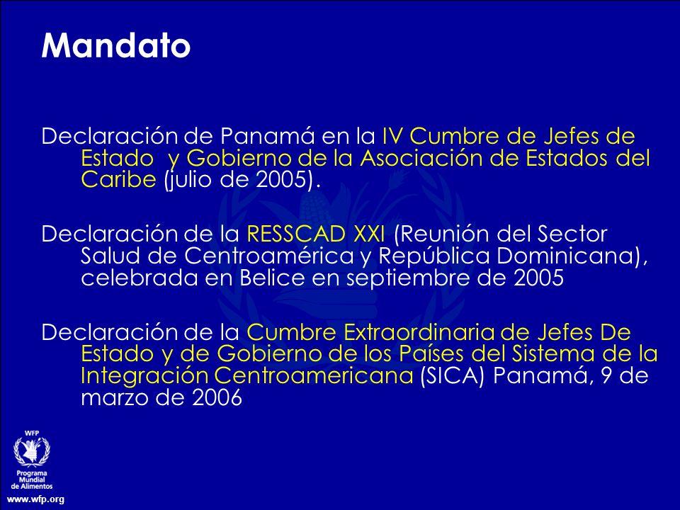 www.wfp.org Mandato Declaración de Panamá en la IV Cumbre de Jefes de Estado y Gobierno de la Asociación de Estados del Caribe (julio de 2005). Declar