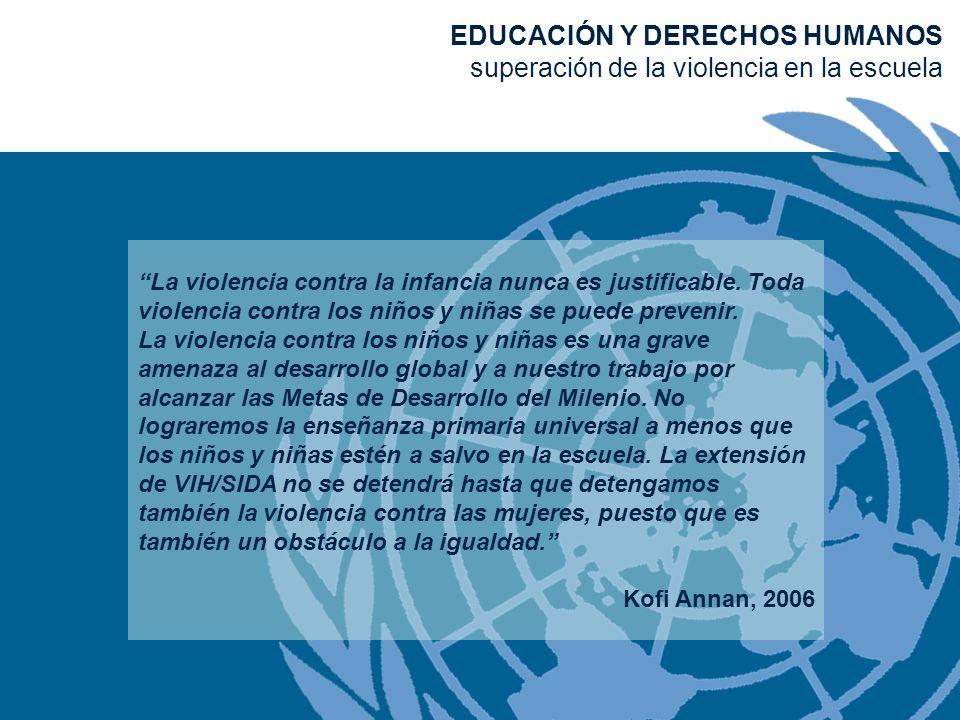 La violencia contra la infancia nunca es justificable. Toda violencia contra los niños y niñas se puede prevenir. La violencia contra los niños y niña