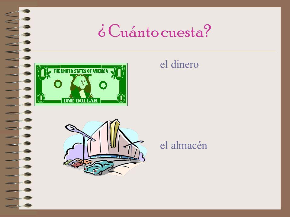 ¿ Cuánto cuesta? el dinero el almacén