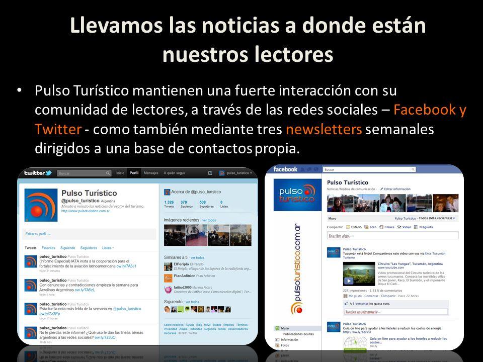 Pulso Turístico mantienen una fuerte interacción con su comunidad de lectores, a través de las redes sociales – Facebook y Twitter - como también medi