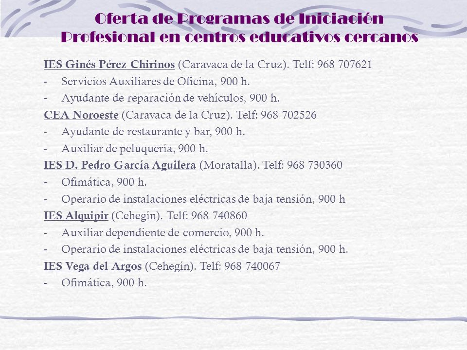 Oferta de Programas de Iniciación Profesional en centros educativos cercanos IES Ginés Pérez Chirinos (Caravaca de la Cruz). Telf: 968 707621 -Servici
