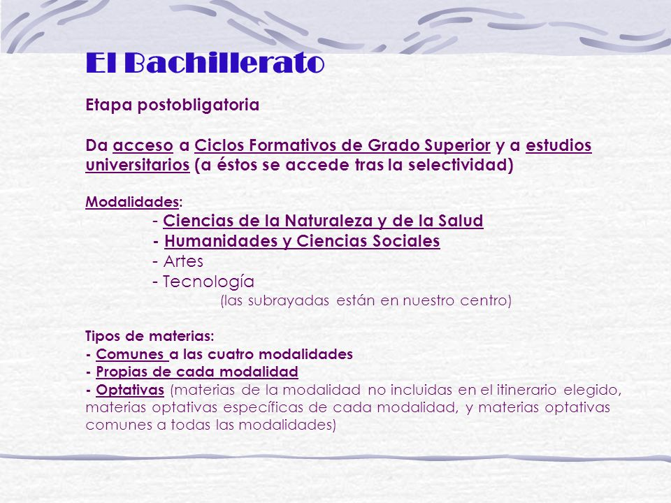Bachillerato Materias comunes 1 er curso - Educación física (2 h) - Filosofía I (3 h) - Lengua Castellana y Literatura I (4 h) - Lengua Extranjera I (3 h) - Religión / SCR (2 h) 2º curso - Historia (4 h) - Filosofía II (3 h) - Lengua Castellana y Literatura II (4 h) - Lengua Extranjera II (3 h)