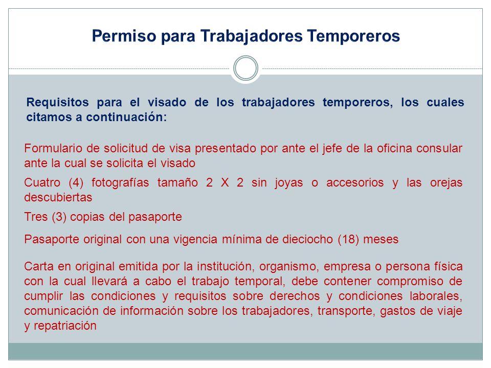 Requisitos para el visado de los trabajadores temporeros, los cuales citamos a continuación: Formulario de solicitud de visa presentado por ante el je