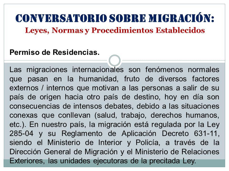Permiso de Residencias. Las migraciones internacionales son fenómenos normales que pasan en la humanidad, fruto de diversos factores externos / intern