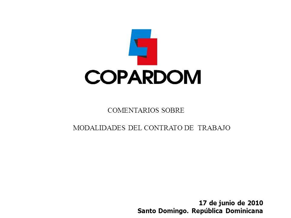 17 de junio de 2010 Santo Domingo. República Dominicana COMENTARIOS SOBRE MODALIDADES DEL CONTRATO DE TRABAJO