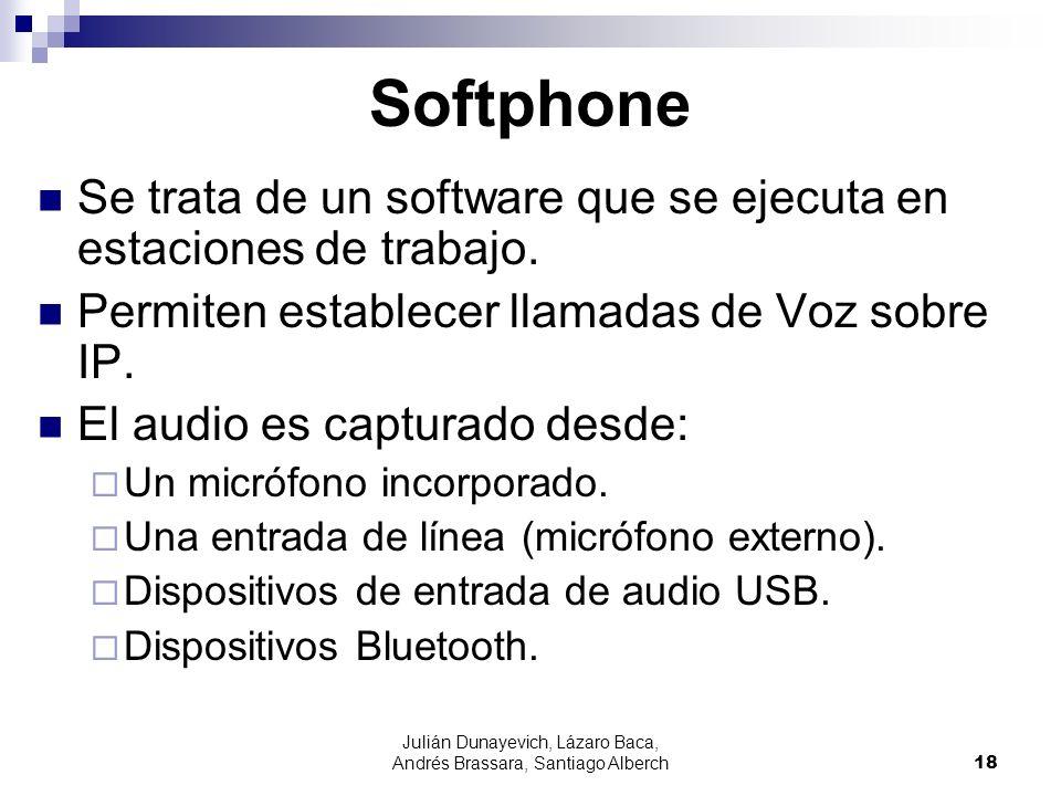 Julián Dunayevich, Lázaro Baca, Andrés Brassara, Santiago Alberch18 Softphone Se trata de un software que se ejecuta en estaciones de trabajo. Permite