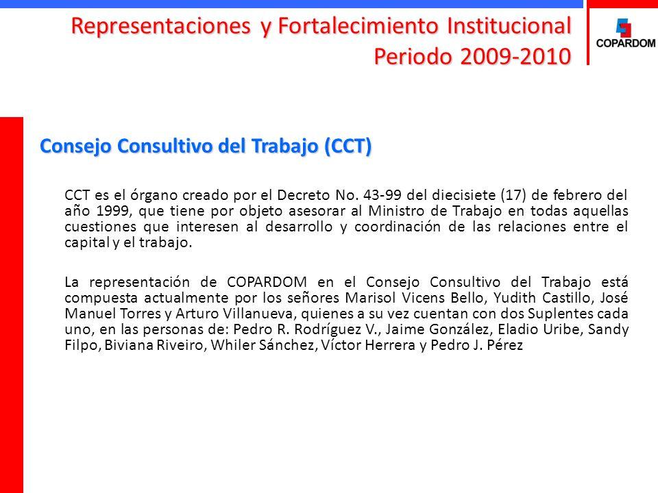 Consejo Consultivo del Trabajo (CCT) CCT es el órgano creado por el Decreto No. 43-99 del diecisiete (17) de febrero del año 1999, que tiene por objet
