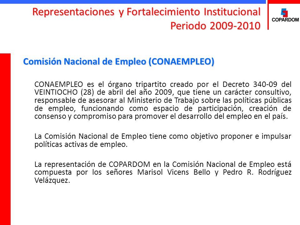 Comisión Nacional de Empleo (CONAEMPLEO) CONAEMPLEO es el órgano tripartito creado por el Decreto 340-09 del VEINTIOCHO (28) de abril del año 2009, qu