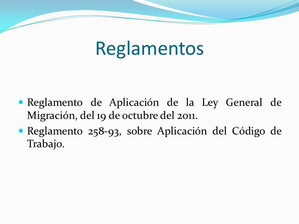 Reglamentos Reglamento de Aplicación de la Ley General de Migración, del 19 de octubre del 2011. Reglamento 258-93, sobre Aplicación del Código de Tra