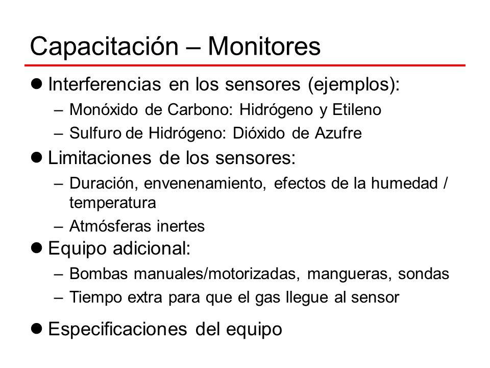Capacitación – Monitores Interferencias en los sensores (ejemplos): –Monóxido de Carbono: Hidrógeno y Etileno –Sulfuro de Hidrógeno: Dióxido de Azufre
