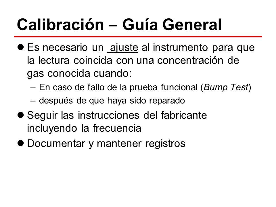 Calibración Guía General Es necesario un ajuste al instrumento para que la lectura coincida con una concentración de gas conocida cuando: –En caso de