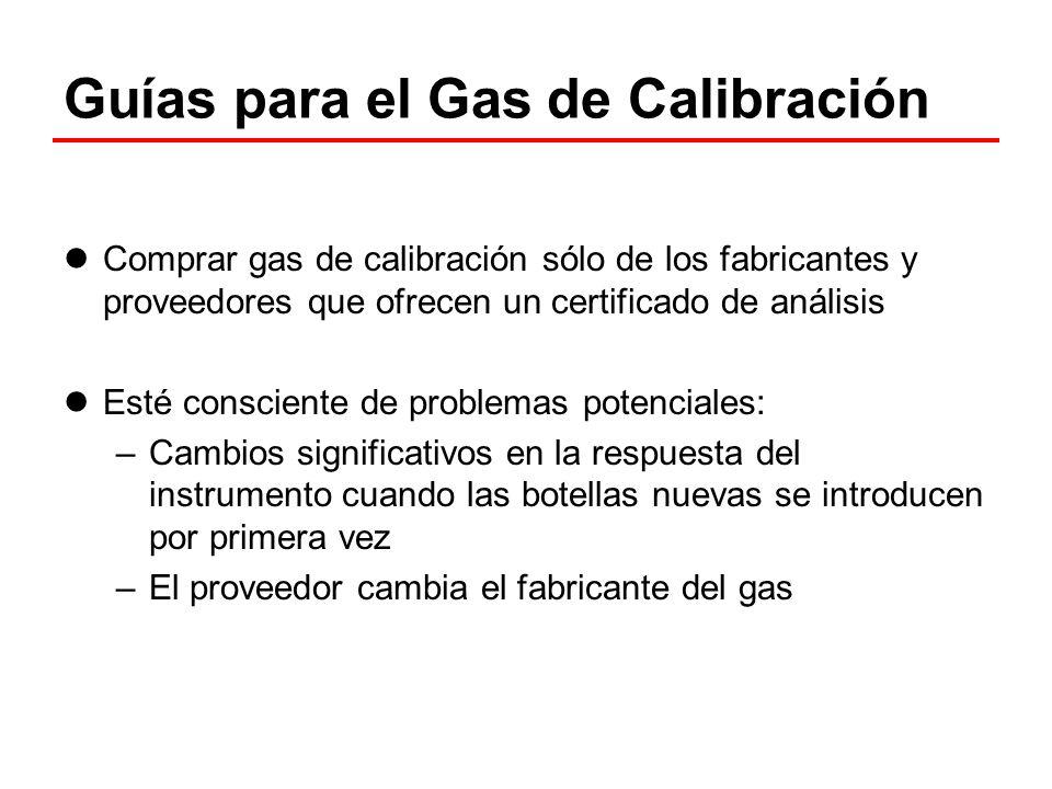 Guías para el Gas de Calibración Comprar gas de calibración sólo de los fabricantes y proveedores que ofrecen un certificado de análisis Esté conscien