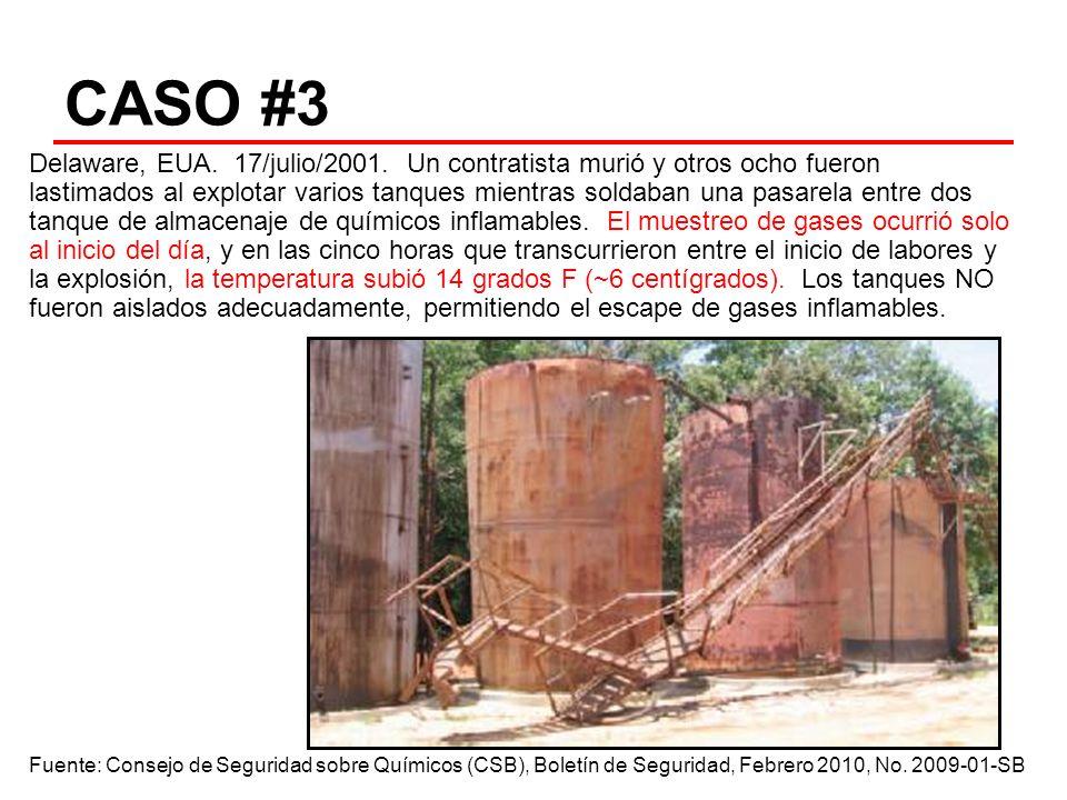 CASO #3 Delaware, EUA. 17/julio/2001. Un contratista murió y otros ocho fueron lastimados al explotar varios tanques mientras soldaban una pasarela en