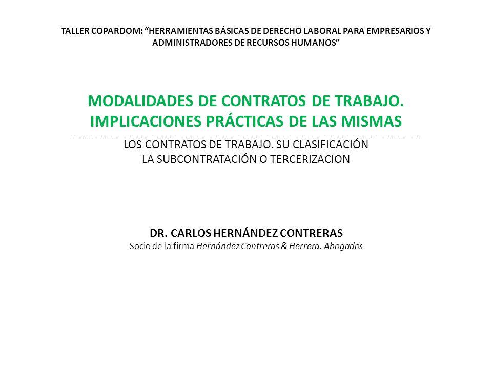 CLASIFICACIÓN DE LOS CONTRATOS DE TRABAJO: 1)CONTRATO DE TRABAJO POR TIEMPO INDEFINIDO (Arts.