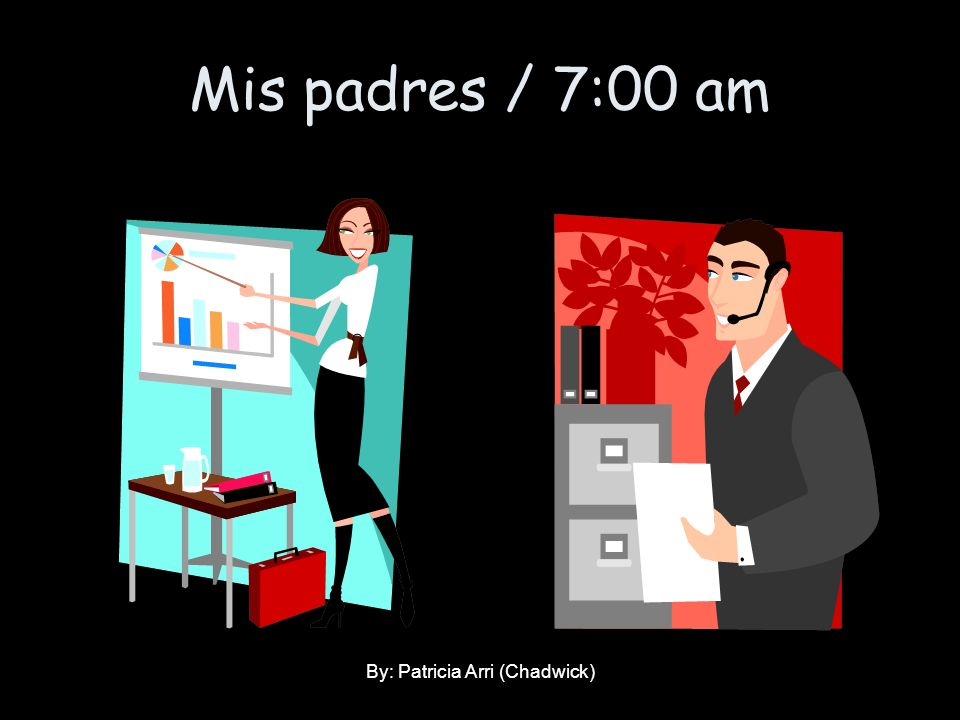 Mis padres / 7:00 am By: Patricia Arri (Chadwick)