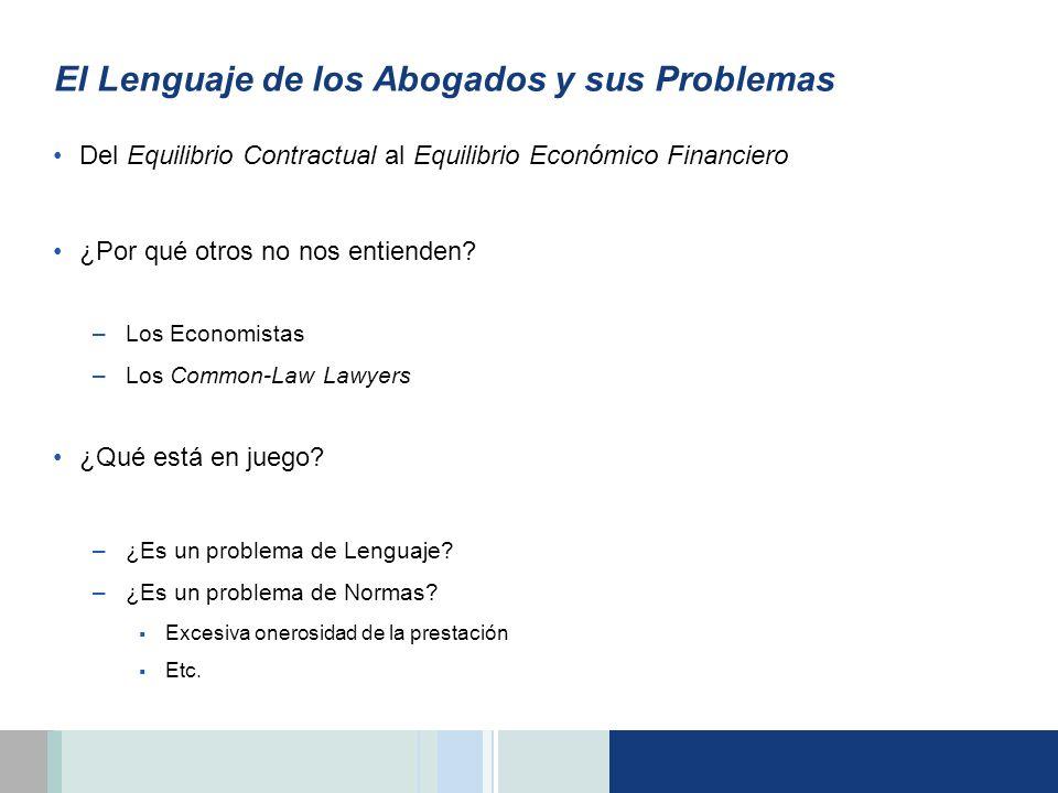 El Lenguaje de los Abogados y sus Problemas Del Equilibrio Contractual al Equilibrio Económico Financiero ¿Por qué otros no nos entienden? –Los Econom