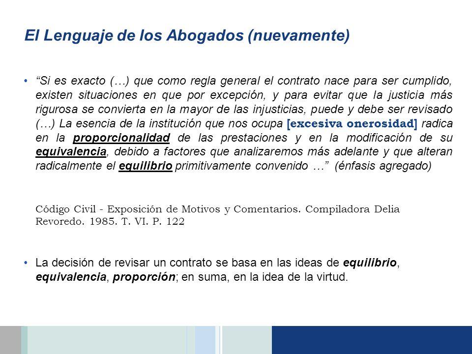 El Lenguaje de los Abogados (nuevamente) Si es exacto (…) que como regla general el contrato nace para ser cumplido, existen situaciones en que por ex