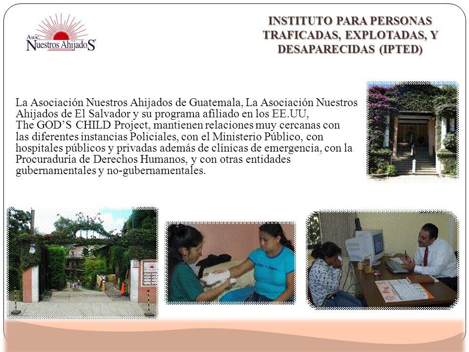 La Asociación Nuestros Ahijados de Guatemala, La Asociación Nuestros Ahijados de El Salvador y su programa afiliado en los EE.UU, The GODS CHILD Proje