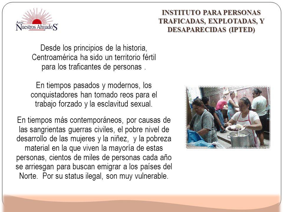 Desde los principios de la historia, Centroamérica ha sido un territorio fértil para los traficantes de personas. En tiempos pasados y modernos, los c