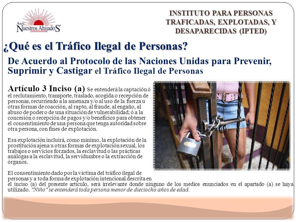¿Qué es el Tráfico Ilegal de Personas? De Acuerdo al Protocolo de las Naciones Unidas para Prevenir, Suprimir y Castigar el Tráfico Ilegal de Personas