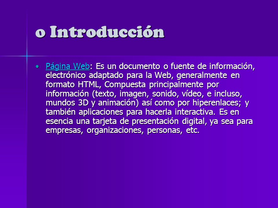 o Introducción World Wide Web: conocida como