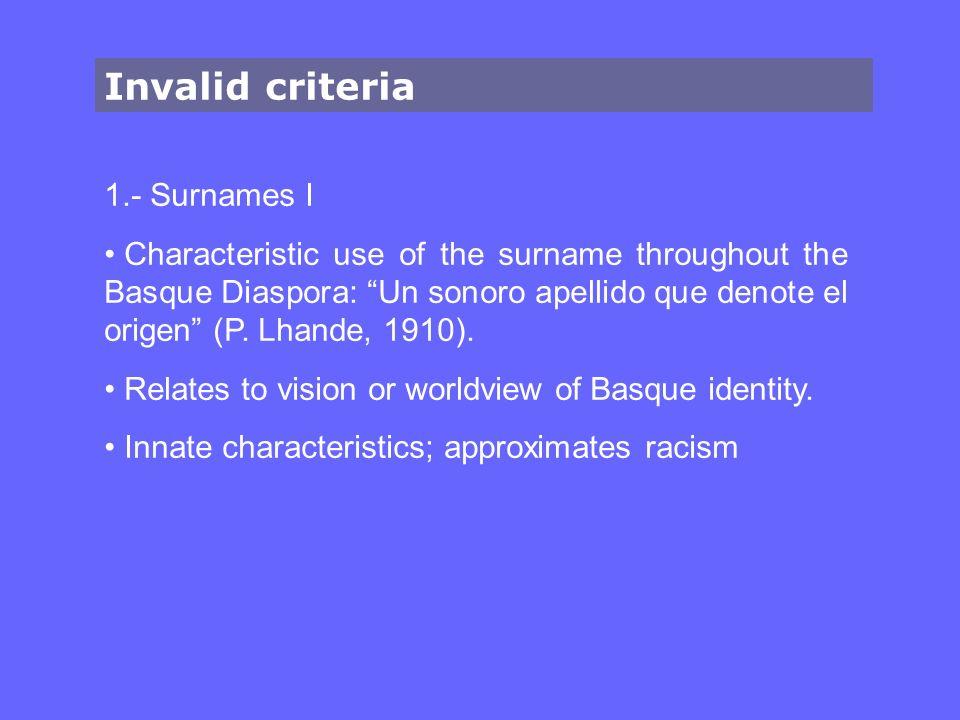 1.- Surnames I Characteristic use of the surname throughout the Basque Diaspora: Un sonoro apellido que denote el origen (P. Lhande, 1910). Relates to