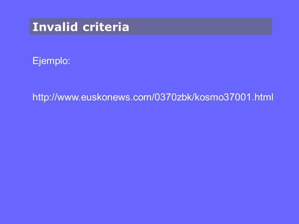 Invalid criteria Ejemplo: http://www.euskonews.com/0370zbk/kosmo37001.html