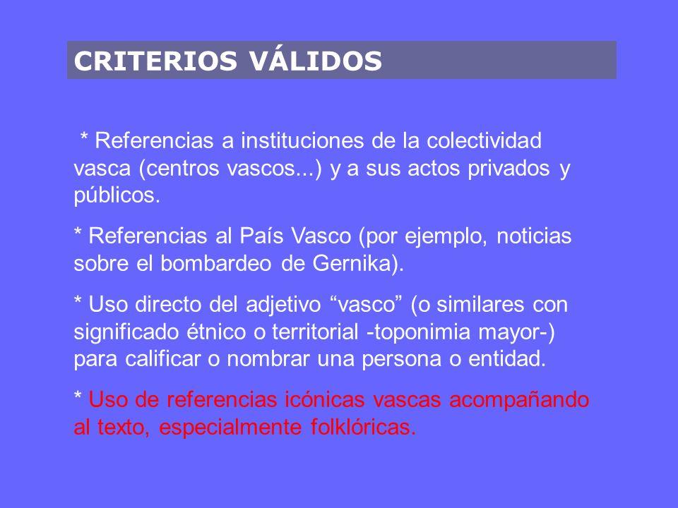 CRITERIOS VÁLIDOS * Referencias a instituciones de la colectividad vasca (centros vascos...) y a sus actos privados y públicos.