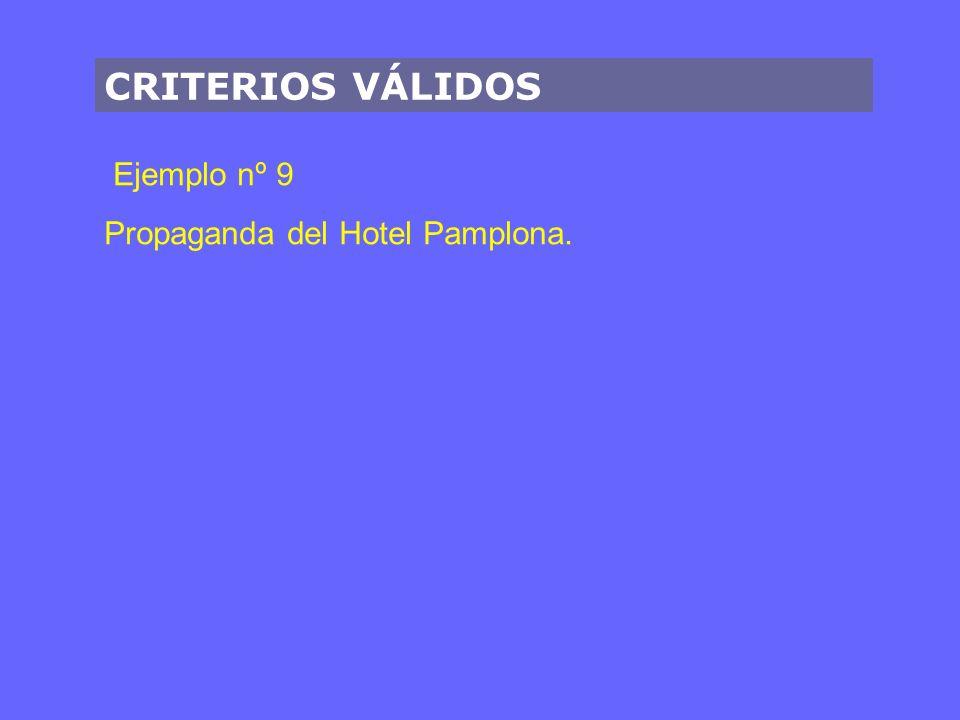 CRITERIOS VÁLIDOS Ejemplo nº 9 Propaganda del Hotel Pamplona.