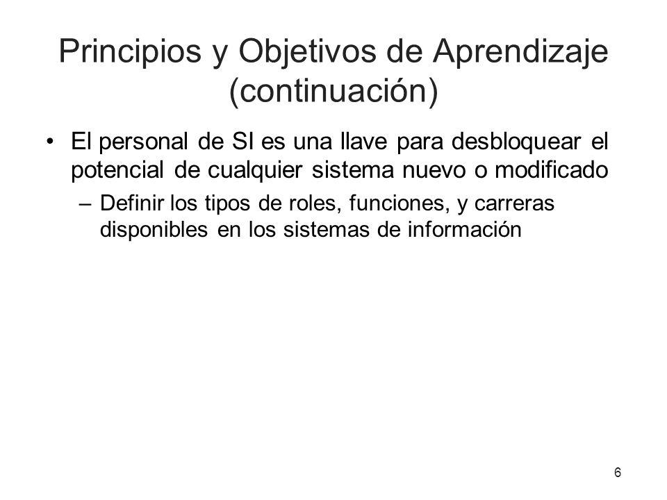 Principios y Objetivos de Aprendizaje (continuación) El personal de SI es una llave para desbloquear el potencial de cualquier sistema nuevo o modific