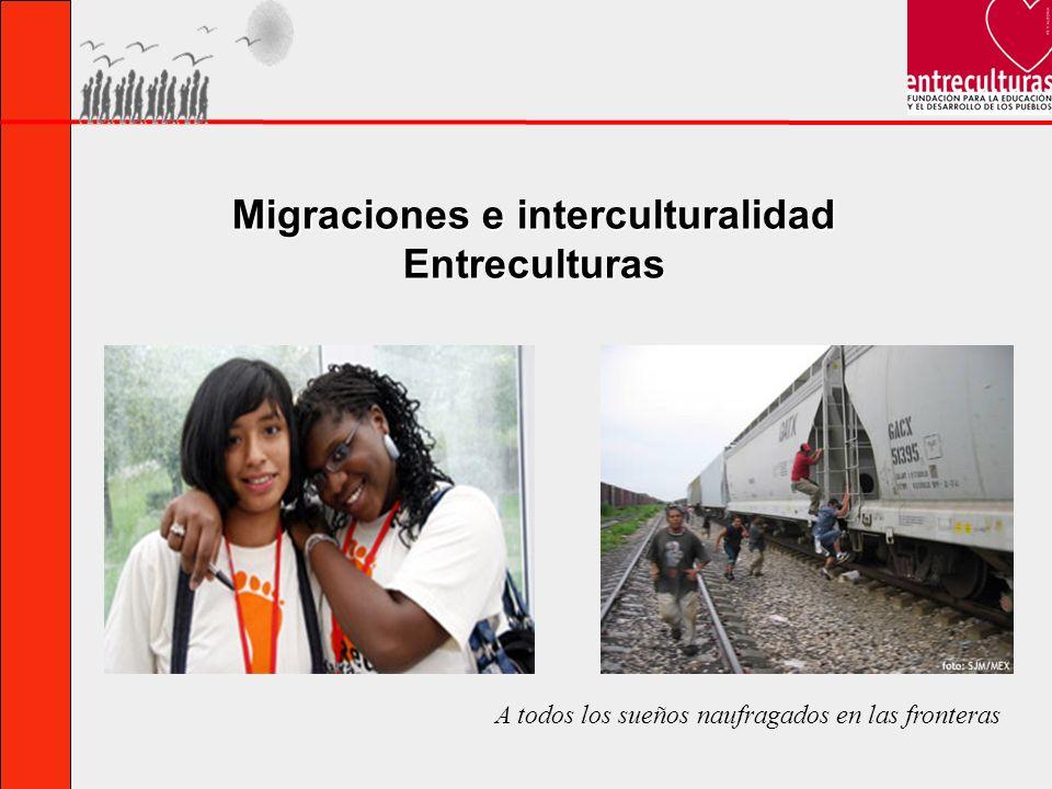 Migraciones e interculturalidad Entreculturas A todos los sueños naufragados en las fronteras