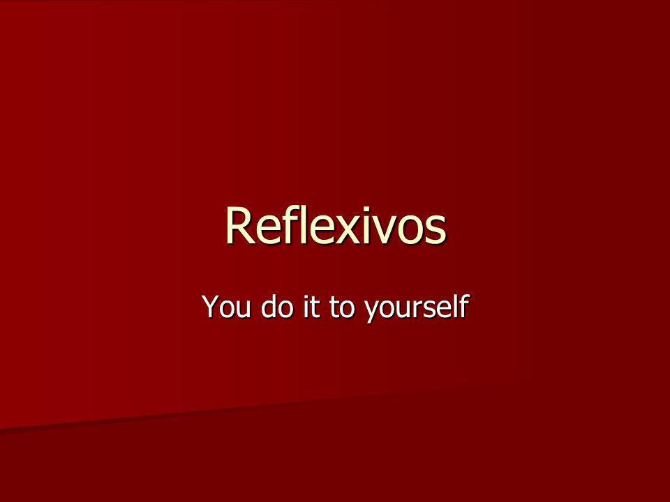 Reflexive or not Me llamo Débora Me llamo Débora