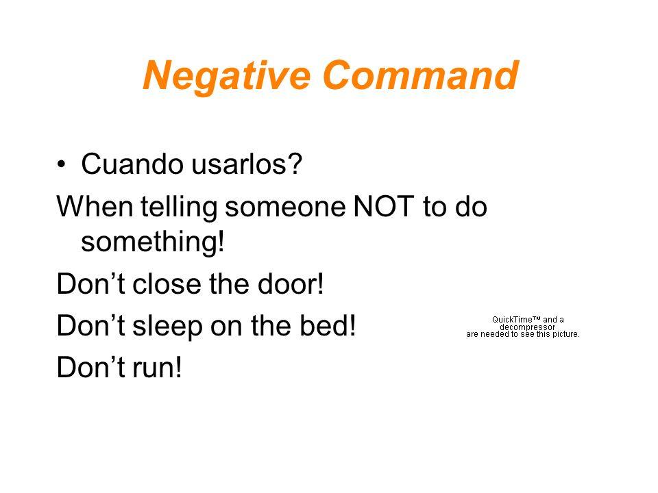 La regla For usted and ustedes commands: Add a No infront Hablar----->hablen--->no hablen No hablan asi.