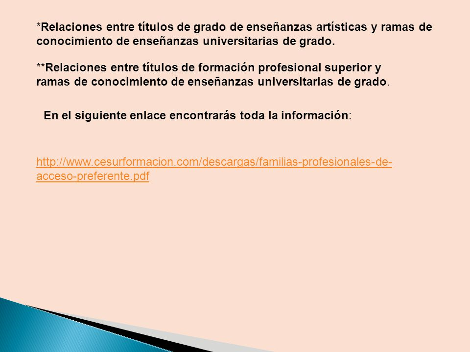 http://www.cesurformacion.com/descargas/familias-profesionales-de- acceso-preferente.pdf *Relaciones entre títulos de grado de enseñanzas artísticas y