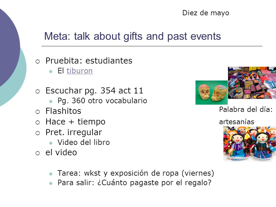 Meta: talk about gifts and past events Pruebita: estudiantes El tiburontiburon Escuchar pg.