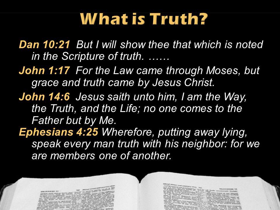 Daniel 10:21 Empero yo te declararé lo que está inscrito en el escritura de la verdad, ……..