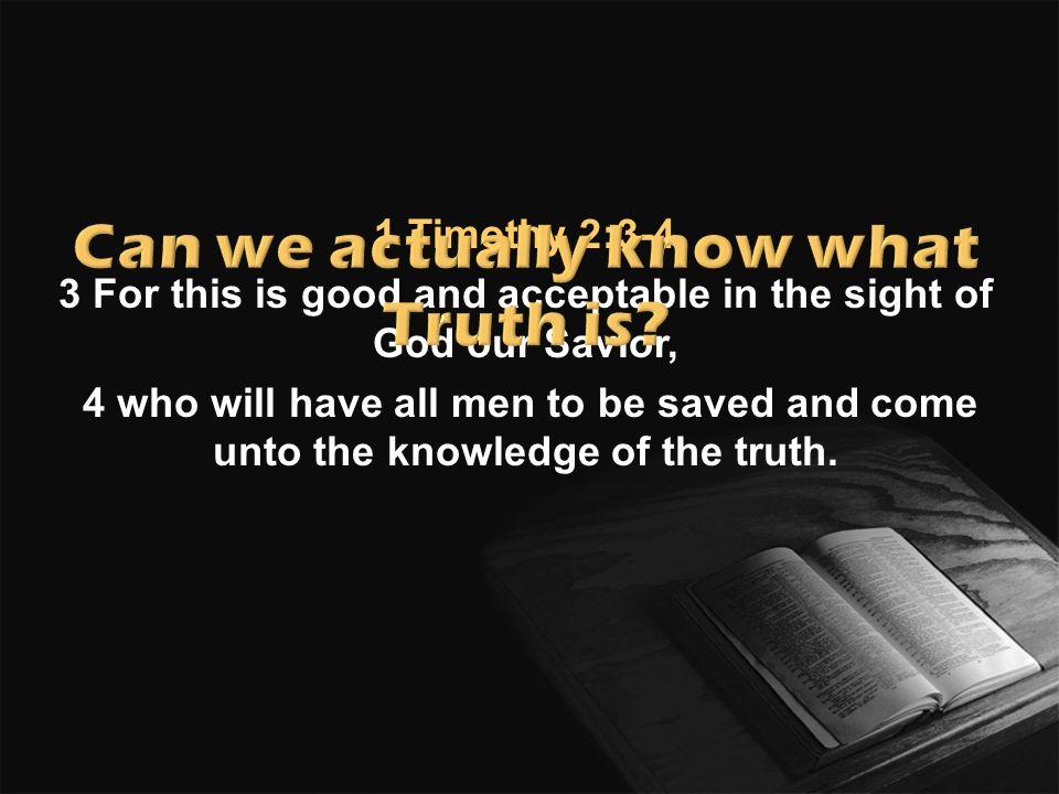 1 Timoteo 2:3-4 3 Porque esto es bueno y agradable delante de Dios nuestro Salvador; 4 El cual quiere que todos los hombres sean salvos, y que vengan al conocimiento de la verdad.