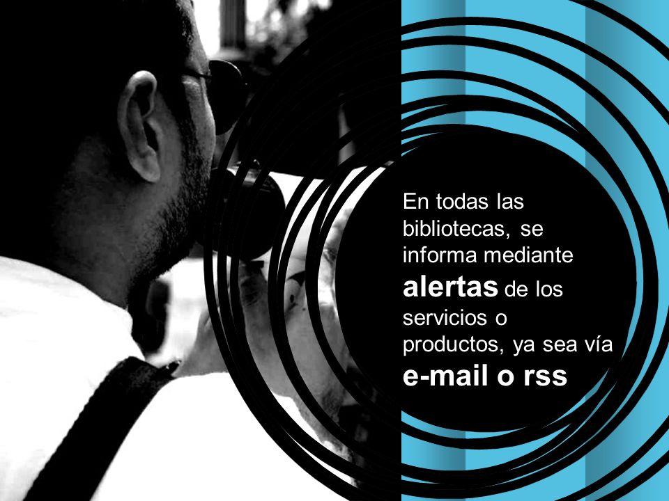 Poner Gráfico 11 En todas las bibliotecas, se informa mediante alertas de los servicios o productos, ya sea vía e-mail o rss