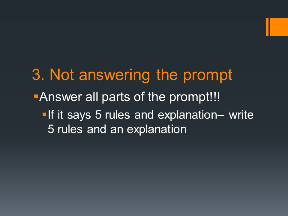 3. Not answering the prompt Answer all parts of the prompt!!.