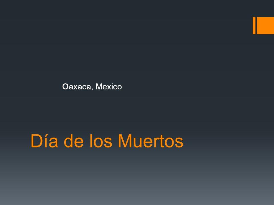 Día de los Muertos Oaxaca, Mexico