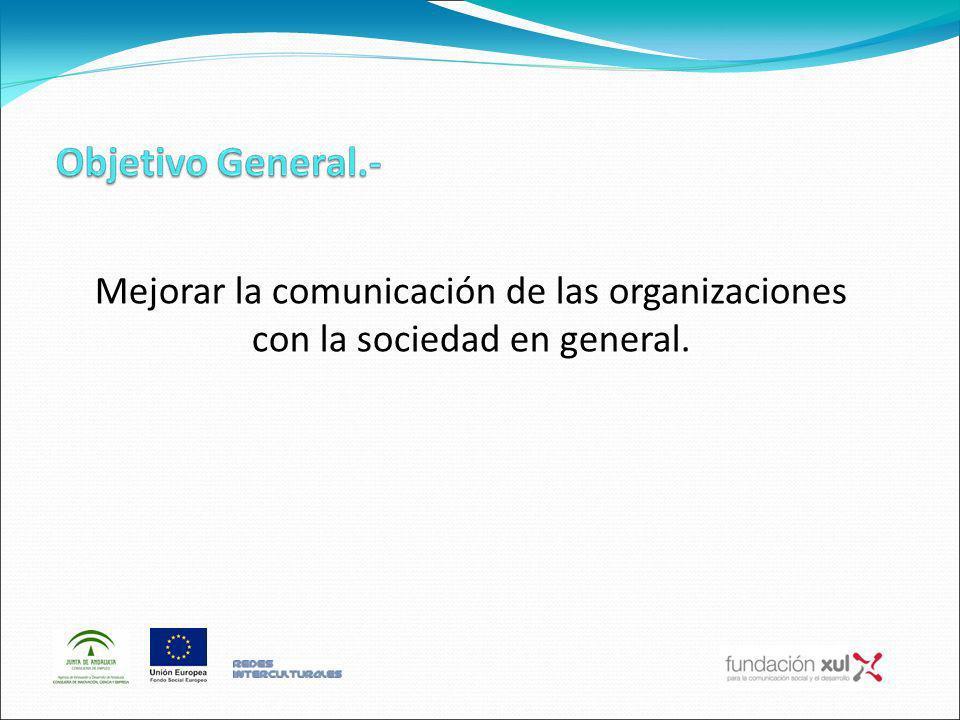 Mejorar la comunicación de las organizaciones con la sociedad en general.