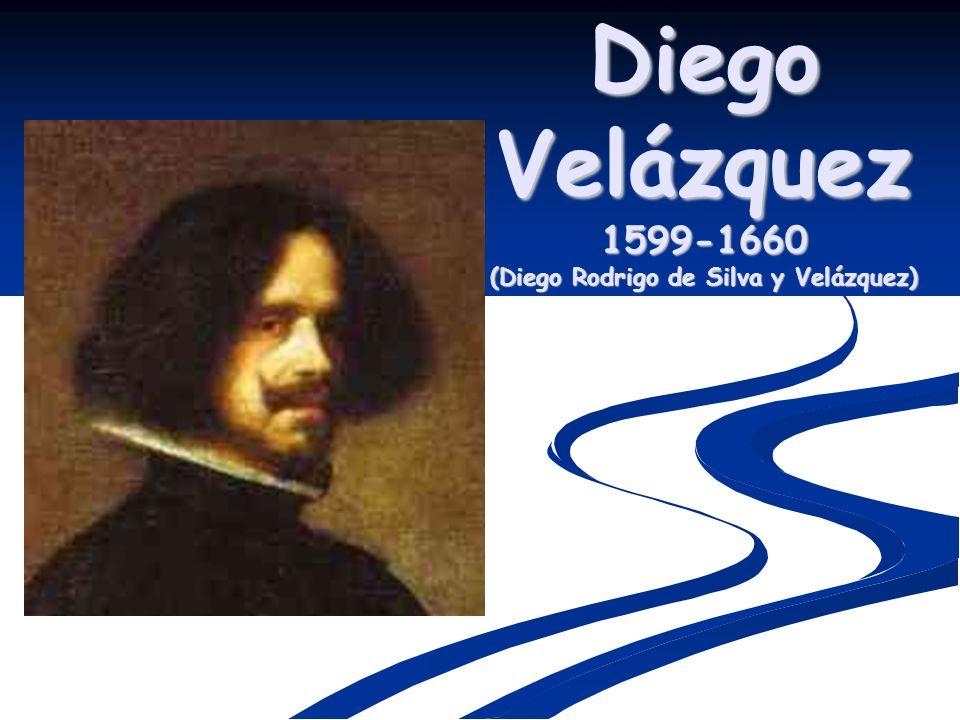 Diego Velázquez 1599-1660 (Diego Rodrigo de Silva y Velázquez)