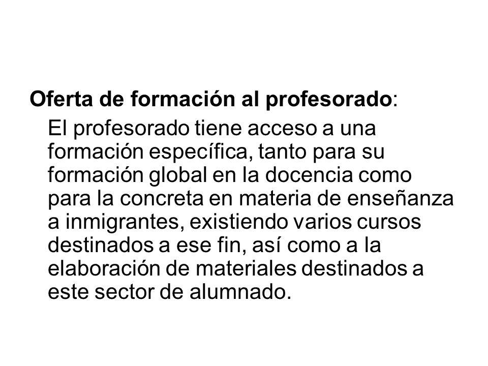 Oferta de formación al profesorado: El profesorado tiene acceso a una formación específica, tanto para su formación global en la docencia como para la