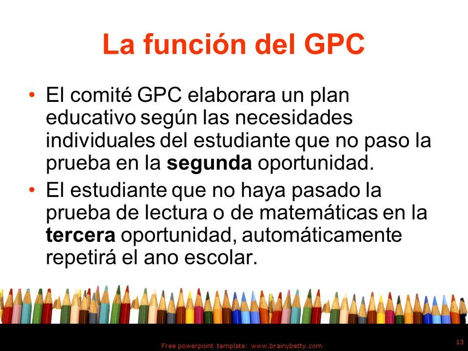 Free powerpoint template: www.brainybetty.com 13 La función del GPC El comité GPC elaborara un plan educativo según las necesidades individuales del e