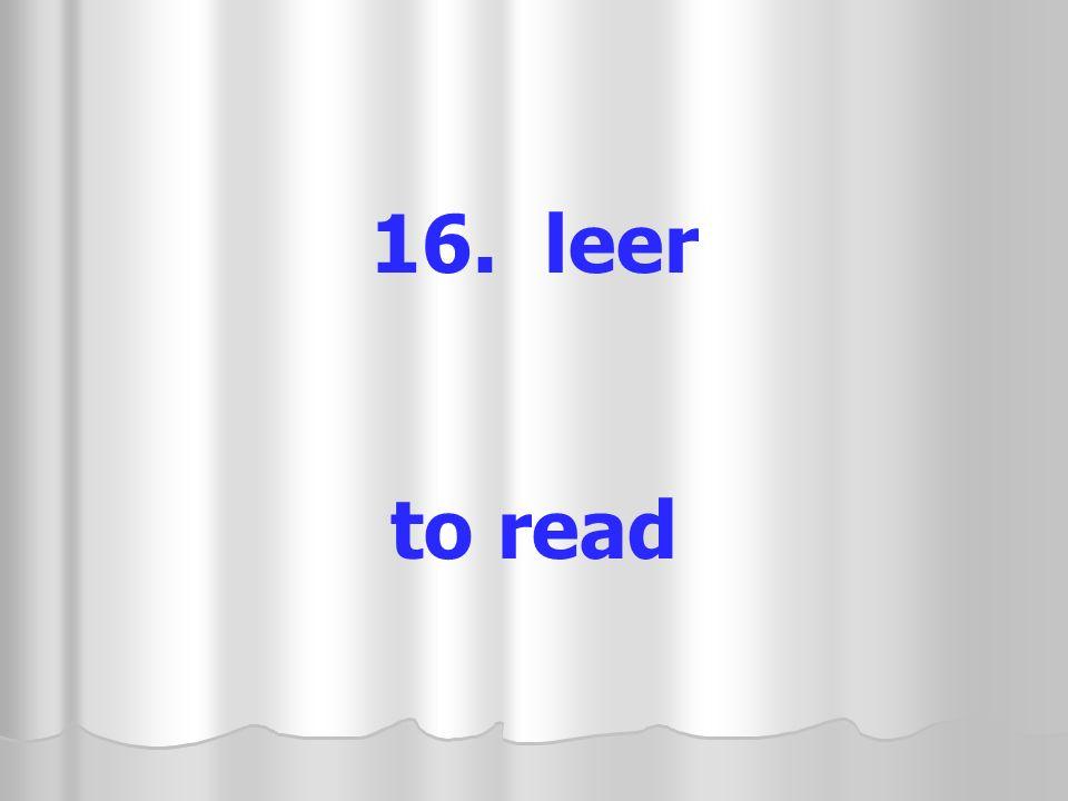 16. leer to read